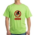 Do not touch sign Green T-Shirt