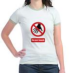 Do not touch sign Jr. Ringer T-Shirt