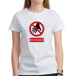 Do not touch sign Women's T-Shirt