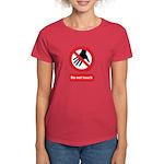 Do not touch sign Women's Dark T-Shirt