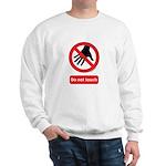 Do not touch sign Sweatshirt