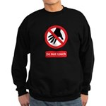Do not touch sign Sweatshirt (dark)
