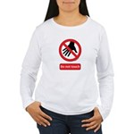 Do not touch sign Women's Long Sleeve T-Shirt