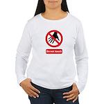 Do not touch sign Women's Long Sleeve T-Shirt