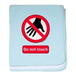 Do not touch sign Infant Blanket
