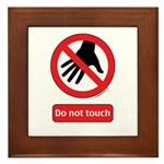 Do not touch sign Framed Tile