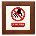 Do not touch sign Framed Tile