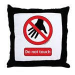 Do not touch sign Throw Pillow