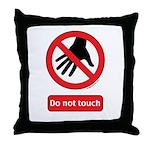 Do not touch sign Throw Pillow