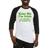 Kiss Me I'm Irish or Drunk or Baseball Jersey