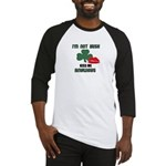 I'M NOT IRISH KISS ME ANYWAYS Baseball Jersey
