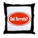 Got Ferrets? Throw Pillow