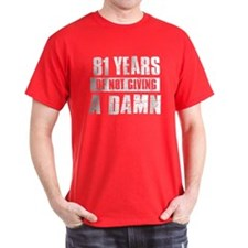 81 years of not giving a damn T-Shirt