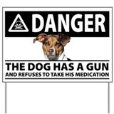 The dog has a gun Yard Signs