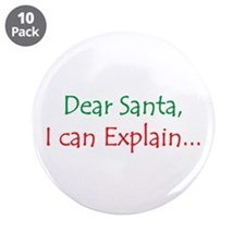 "Dear Santa, I Can Explain... 3.5"" Button (10"