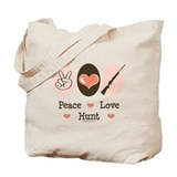 Peace Love Hunt Tote Bag