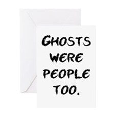Ghosts Were People Greeting Card
