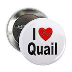 I Love Quail Button