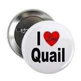 I Love Quail Button