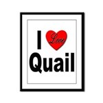 I Love Quail Framed Panel Print