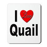 I Love Quail Mousepad