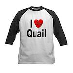 I Love Quail Kids Baseball Jersey