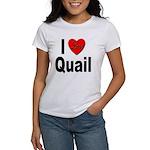 I Love Quail Women's T-Shirt