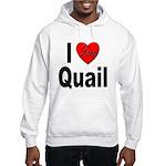 I Love Quail (Front) Hooded Sweatshirt