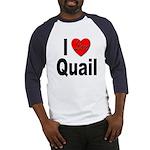 I Love Quail (Front) Baseball Jersey