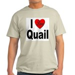 I Love Quail (Front) Ash Grey T-Shirt