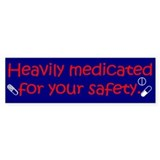 Heavily Medicated Bumper Sticker
