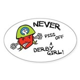 Never Piss Off A Derby Girl! Decal