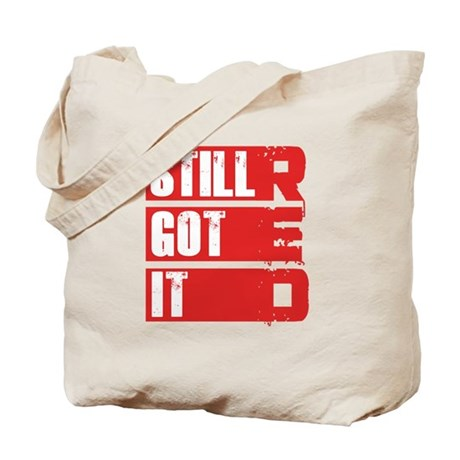 RED Still Got It Tote Bag