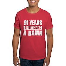91 years of not giving a damn T-Shirt