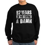 92 years of not giving a damn Sweatshirt