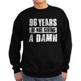 96 years of not giving a damn Sweatshirt