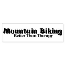Mountain Biking Better Than Therapy Bumper Bumper Sticker