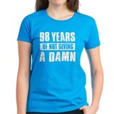 98 years of not giving a damn Tee