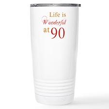 Life Is Wonderful At 90 Ceramic Travel Mug