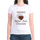 Mommy Better Than Choco T