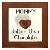 Mommy Better Than Choco Framed Tile