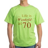 Life Is Wonderful At 70 T-Shirt