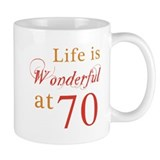 Life Is Wonderful At 70 Mug