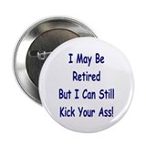 I May Be Retired Button