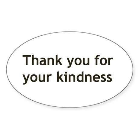 Thank you for your Kindness Sticker (Oval)