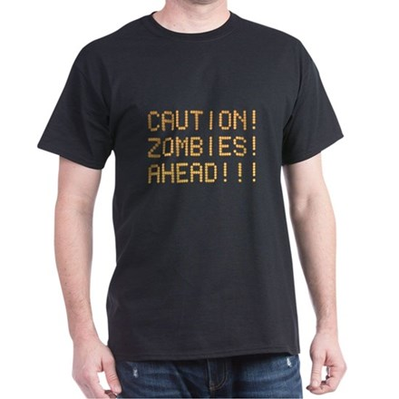 Caution Zombies Ahead Dark T-Shirt