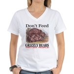 Don't Feed Grizzly Bears They Women's V-Neck T-Shi