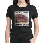 Don't Feed Grizzly Bears They Women's Dark T-Shirt