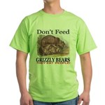 Don't Feed Grizzly Bears They Green T-Shirt