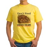 Don't Feed Grizzly Bears They Yellow T-Shirt